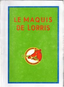 Le journal de marche des anciens du Maquis de Lorris réactualisé (en vente au Musée départemental de la Résistance et de la Déportation de Lorris)